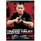 Make Ready with Travis Haley Adaptive Handgun (DVD)